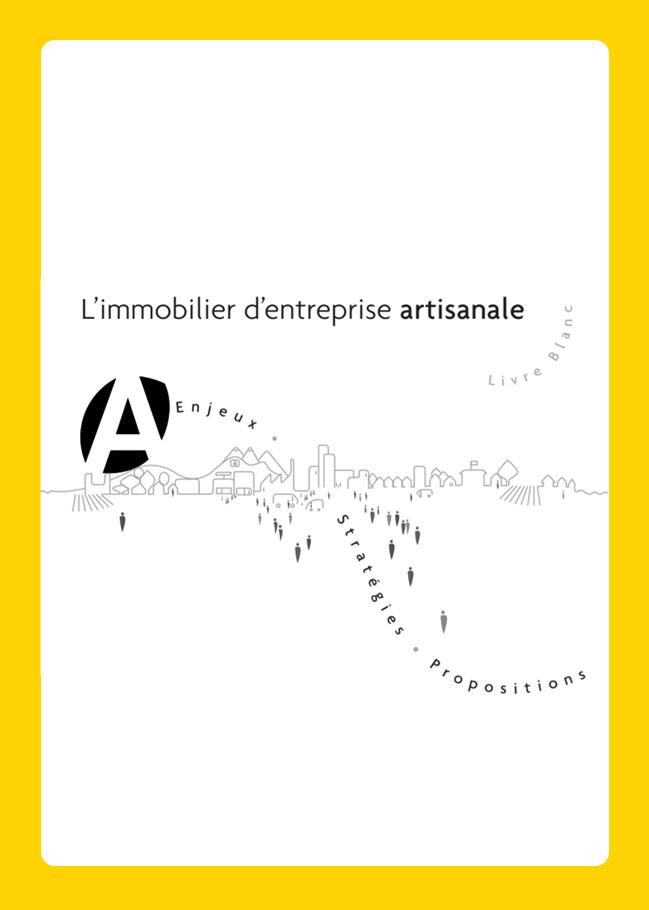 CMA Auvergne-Rhône-Alpes : livre blanc de l'immobilier d'entreprise artisanale